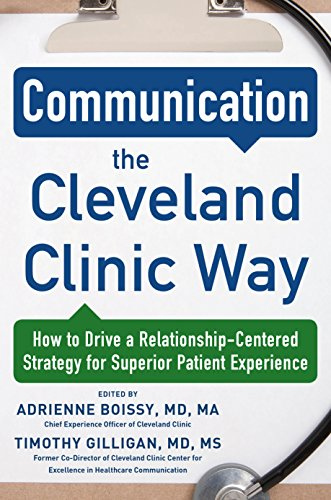communication-the-cleveland-clinic-way-how-to-drive-a-relationship-centered-strategy-for-exceptional