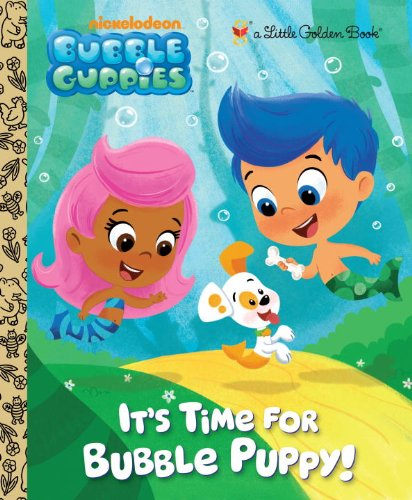 It's Time for Bubble Puppy! (Bubble Guppies) (Little Golden Book) (Book Animal Tales Golden)