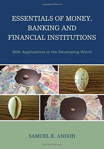 Essentials of Money, Banking and Financial Institutions: With Applications to the Developing World by Lexington Books