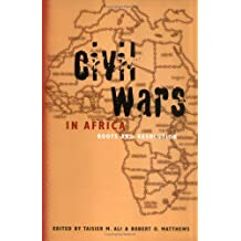 Civil Wars in Africa: Roots and Resolution