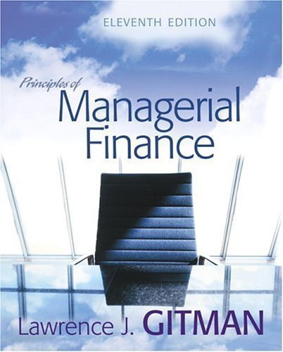 Principles of Managerial Finance (11th Edition) 11th (eleventh) Edition by Gitman, Lawrence J. [2005] pdf