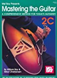 img - for Mel Bay Presents Mastering the Guitar: A Comprehensive Method for Today's Guitarist! Vol. 2C book / textbook / text book