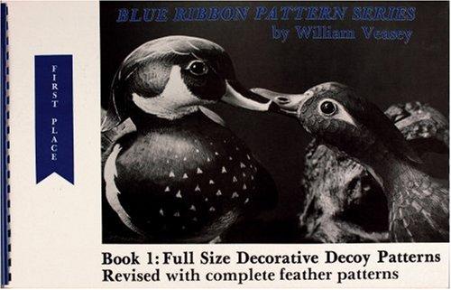 Blue Ribbon Series - Full Size Decorative Decoy Patterns (Blue Ribbon Pattern Series, Book 1)