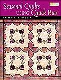 Seasonal Quilts Using Quick Bias