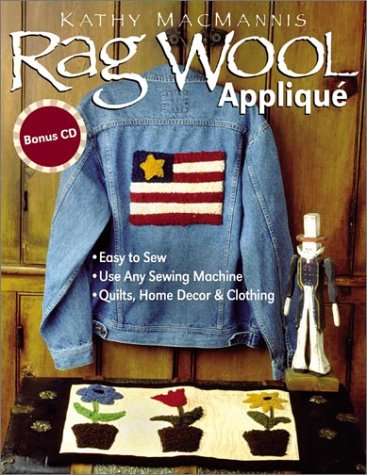 Rag Wool Applique: Easy to Sew : Use Any Sewing Machine : Quilts, Home Decor, and (Hooked Rag Rugs)