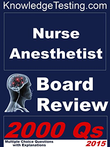 Nurse Anesthetist Board and Certification Review (Certification Review for Nurse Anesthetists Book 1) Pdf