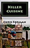 Killer Cuisine, Chris Forman, 1460957024
