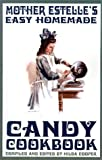 Mother Estelle's Easy Homemade Candy Cookbook