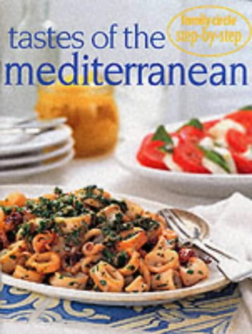 Family Circle Step-by-step: Tastes of the Mediterranean (Family Circle Step-by-step)