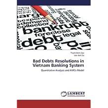 Bad Debts Resolutions in Vietnam Banking System: Quantitative Analysis and AMCs Model