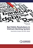 Bad Debts Resolutions in Vietnam Banking System: Quantitative Analysis and AMCs Model