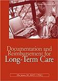 Documentation and Reimbursement for Long-Term Care, Ella James, 1584261102