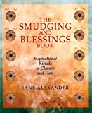 img - for The Smudging and Blessings Book: Inspirational Rituals to Cleanse and Heal book / textbook / text book