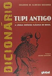Dicionário de tupi antigo: a língua indígena clássica do Brasil