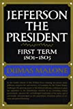 Image of Jefferson the President: First Term, 1801-1805 (Jefferson and His Time, Vol. 4)
