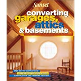 Converting Garages Attics & Basements: Planning for New Living Spaces, Step-by-Step Instructions