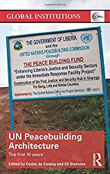 UN Peacebuilding Architecture: The First 10 Years (Global Institutions)