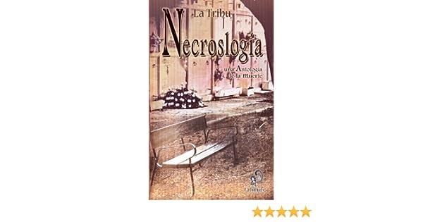 Amazon.com: Necroslogía, una Antología de la muerte (Spanish Edition) eBook: Colectivo Literario La Tribu 11, Fernando Castellano Ardiles, Jesús García ...