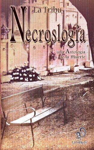 Necroslogía, una Antología de la muerte (Spanish Edition) by [Colectivo Literario La