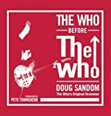 The Who Before the Who by Sandom, Doug (2014) Hardcover