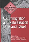 img - for U.S. Immigration and Naturalization Laws and Issues: A Documentary History (Primary Documents in American History and Contemporary Issues) book / textbook / text book
