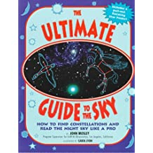 The Ultimate Guide to the Sky: How to Find Constellations and Read the Night Sky Like a Pro