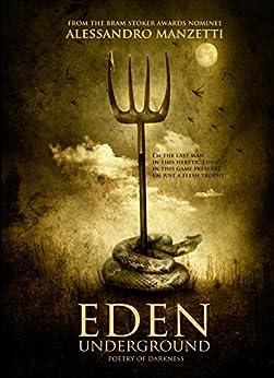 Eden Underground: Poetry of Darkness by [Manzetti, Alessandro]