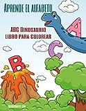 Aprende el alfabeto - ABC Dinosaurio libro para colorear (Spanish Edition)
