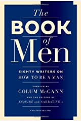 The Book of Men: Eighty Writers on How to Be a Man Paperback