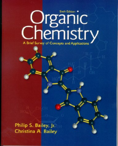 Organic Chemistry: A Brief Survey of Concepts and Applications (6th Edition)