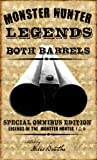 Both Barrels of Monster Hunter Legends (Legends of the Monster Hunter Book 1)