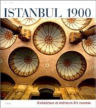 Istanbul 1900. Achitecture et Intérieurs par Diana Barillari