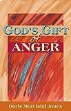 God's Gift of Anger, Doris Moreland Jones, 0827212496