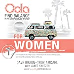 Oola for Women: How to Balance the 7 Key Areas of Life to Have Less Stress, More Purpose, and Reveal the Greatness Within You | Dave Braun,Troy Amdahl