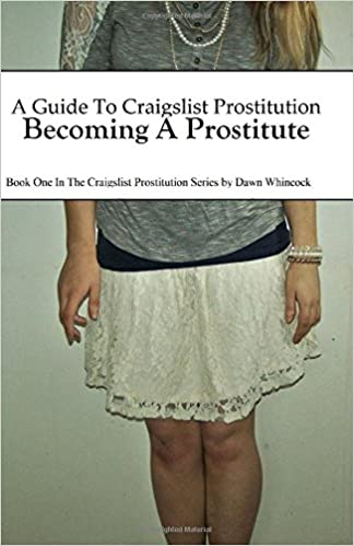 A Guide To Craigslist Prostitution: Becoming A Prostitute