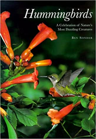 Hummingbirds A Celebration of Natures Most Dazzling Creatures