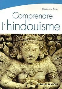 Comprendre l'hindouisme par Astier (II)
