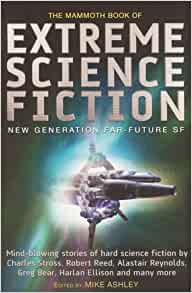 The Mammoth Book of Extreme Science Fiction: New