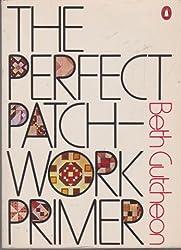 The Perfect Patchwork Primer (Penguin Handbooks)