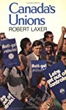 Canada's Unions, Laxer, Robert M., 0888620969