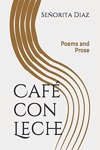 Café con Leche: Poems and Prose