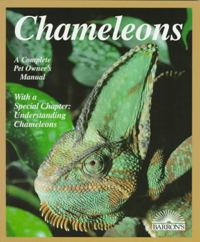 Chameleons: Everything About Selection, Care, Nutrition, Diseases, Breeding, and Behavior (Barron's Pet Owner's Manuals)