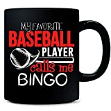 My Favorite Baseball Player Calls Me Bingo - Mug