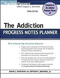 By David J. Berghuis, Arthur E. Jongsma Jr.: The Addiction Progress Notes Planner (PracticePlanners?) Third (3rd) Edition