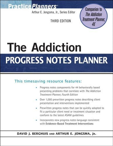 By David J. Berghuis, Arthur E. Jongsma Jr.: The Addiction Progress Notes Planner (PracticePlanners?) Third (3rd) Edition