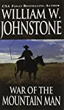 War of the Mountain Man, William W. Johnstone and J. A. Johnstone, 078603677X