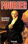 Fourier, le visionnaire et son monde par Beecher