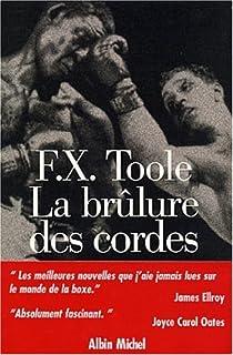 La brûlure des cordes : nouvelles, Toole, F. X.