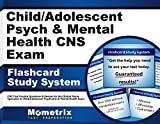 Child/Adolescent Psych & Mental Health CNS Exam Flashcard Study System: CNS Test Practice Questions & Review for the Clinical Nurse Specialist in ... Psychiatric & Mental Health Exam (Cards)