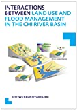 Interactions between Land Use and Flood Management in the Chi River Basin : Unesco-IHE, Kuntiyawichai, Kittiwet, 0415631246